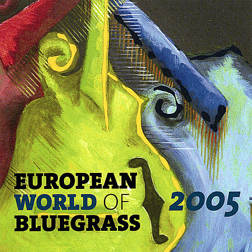 European World of Bluegrass 2005 by Various Artists