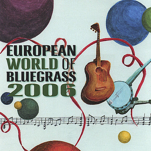 Play & Download European World of Bluegrass 2006 by Various Artists | Napster