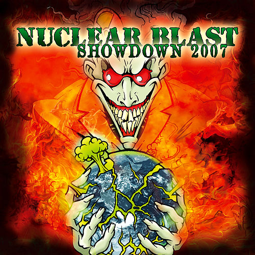 Play & Download Nuclear Blast Showdown 2007 (Digital Only) by Various Artists | Napster