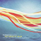 Play & Download Not Afraid Of Color by Francisco Pais | Napster