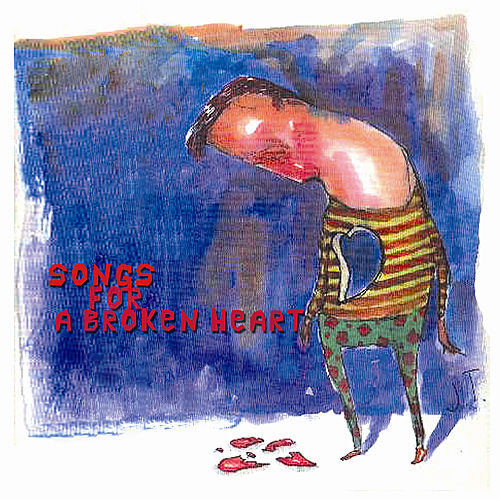 Play & Download Songs for a Broken Heart by Various Artists | Napster