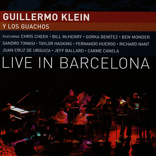 Play & Download Live In Barcelona by Guillermo Klein | Napster