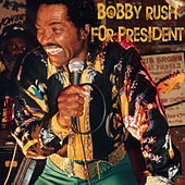 Bobby Rush for President by Bobby Rush