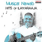 Play & Download Musical Nawab: Hits of Ilaiyaraaja by Various Artists | Napster