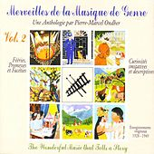 Play & Download Merveilles de la musique de genre, vol. 2 (Une anthologie de Pierre Marcel Ondher 1928-1949) by Various Artists | Napster