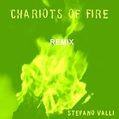 Play & Download Chariots Of Fire Remix by Stefano Valli | Napster