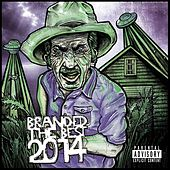 Play & Download Branded The Best 2014 by Various Artists | Napster