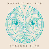 Strange Bird by Natalie Walker