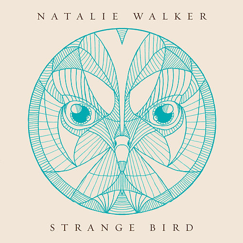 Play & Download Strange Bird by Natalie Walker | Napster