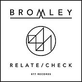 Play & Download Relate / Check EP by Bromley | Napster