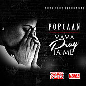 Play & Download Mama Pray Fa Me by Popcaan | Napster