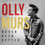 Play & Download Never Been Better by Olly Murs | Napster