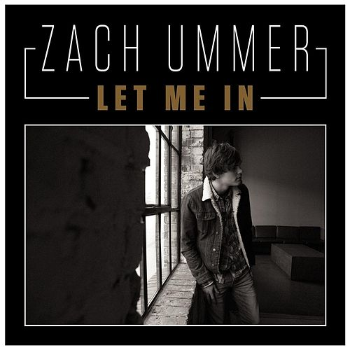 Play & Download Let Me In by Zach Ummer | Napster