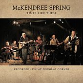 Times Like These by McKendree Spring