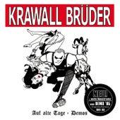 Auf alte Tage + Demos by Krawallbrüder