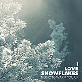 Play & Download I Love Snowflakes by Various Artists | Napster