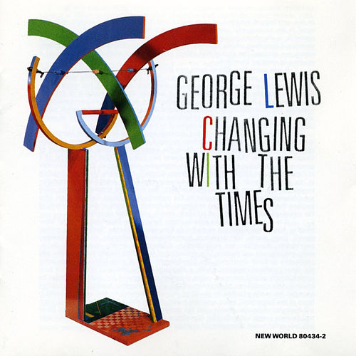 Play & Download Changing With the Times by George Lewis | Napster