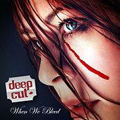 Play & Download When We Bleed by Deep Cut | Napster
