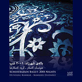 Play & Download Scheherazade Ballet: 2001 Nights by The Kamkars | Napster