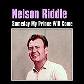 Play & Download Someday My Prince Will Come by Nelson Riddle | Napster
