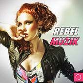 Rebel Muzik by Various Artists