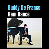 Play & Download Rain Dance by Buddy DeFranco | Napster