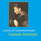 Play & Download Lucia di Lammermoor - Gaetano Donizetti by Various Artists | Napster