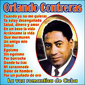 Play & Download La Voz Romantica de Cuba by Orlando Contreras | Napster