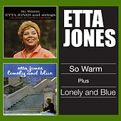 So Warm + Lonely and Blue by Etta Jones