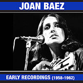 Play & Download Joan Baez Early Recordings (1958-1961) [Bonus Track Version] by Joan Baez | Napster