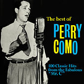 The Best of Perry Como: 100 Classic Hits from the Fabulous