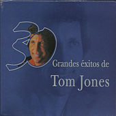30 Grandes Exitos De Tom Jones by Tom Jones