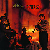 Play & Download Klezmer Soul by Kol Simcha | Napster