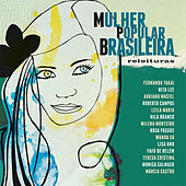 Play & Download Mulher Popular Brasileira - Releituras by Various Artists | Napster
