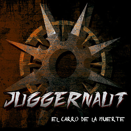 Play & Download El Carro de la Muerte by Juggernaut | Napster