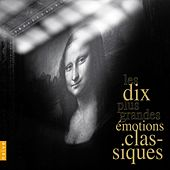The 10 Greatest Classical Emotions (Les 10 Plus Grandes Émotions Classiques) von Various Artists
