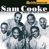 Specialty Profiles: Sam Cooke With The Soul Stirrers by Sam Cooke