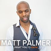 Play & Download I Want You to Know by Matt Palmer | Napster
