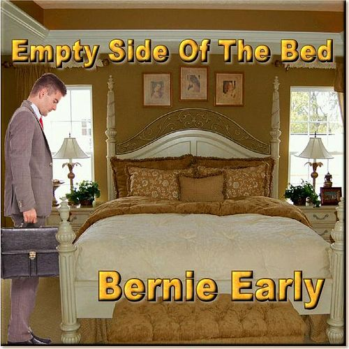 Play & Download The Empty Side of the Bed by Bernie Early | Napster