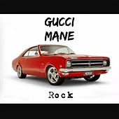 Play & Download Rock by Gucci Mane | Napster