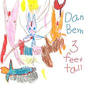 Play & Download Three Feet Tall by Dan Bern | Napster