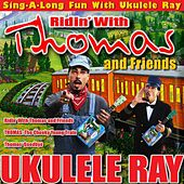 Play & Download Ridin' with Thomas & Friends by Ukulele Ray | Napster