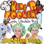 Play & Download Kids 'r Cookin' sing-a-Long Songs by Ukulele Ray | Napster