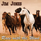 Race With the Wind by Jim Jones