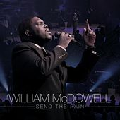 Play & Download Send The Rain - Single by William McDowell | Napster