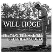 Play & Download They Don't Make 'Em Like They Used To by Will Hoge | Napster