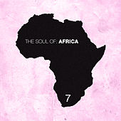 The Soul of Africa, Vol. 7 by Various Artists