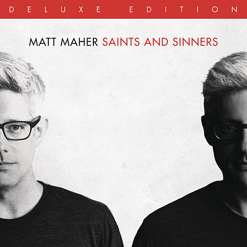 Play & Download Saints and Sinners by Matt Maher | Napster