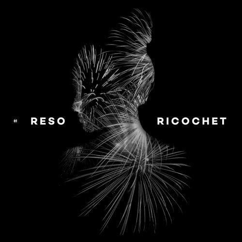 Ricochet by Reso