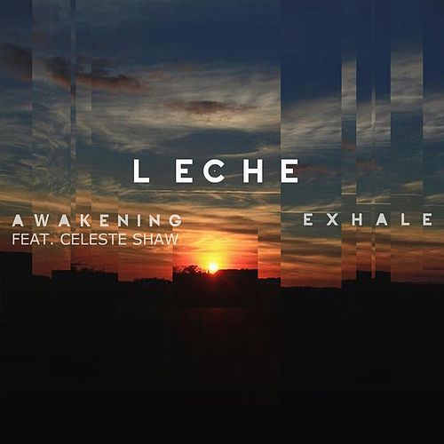 Play & Download Awakening / Exhale by Leche | Napster